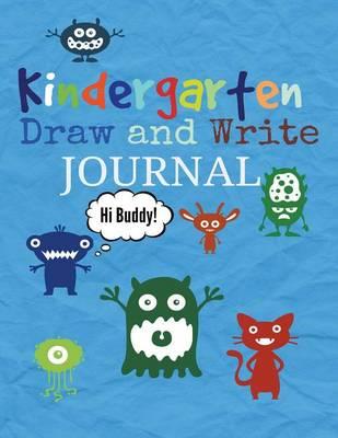 Kindergarten Draw and Write Journal for Boys: Bonus Activity Pages Near the End of the Book! by Creative Kids