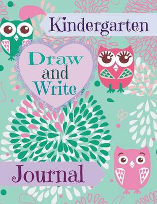 Kindergarten Draw and Write Journal for Girls: (Jumbo Size-Pink Owl Design) by Creative Kids