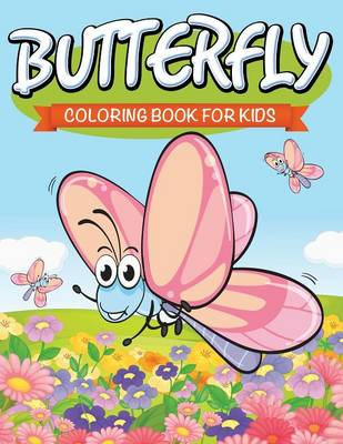 Butterfly Coloring Book for Kids by Speedy Publishing LLC