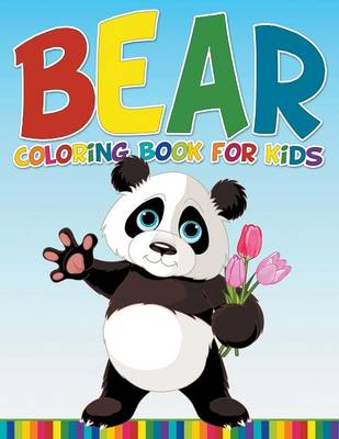 Bear Coloring Book for Kids by Speedy Publishing LLC