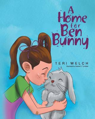 A Home for Ben Bunny by Teri Welch