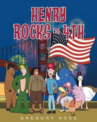 Henry Rocks the 4th by Gregory Ross