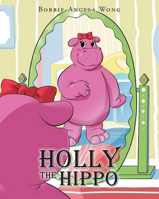 Holly the Hippo by Bobbie-Angela Wong