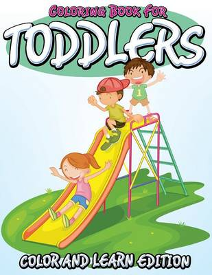 Coloring Book for Toddlers Color and Learn Edition by Speedy Publishing LLC