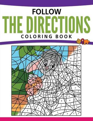 Follow the Directions Coloring Book by Speedy Publishing LLC