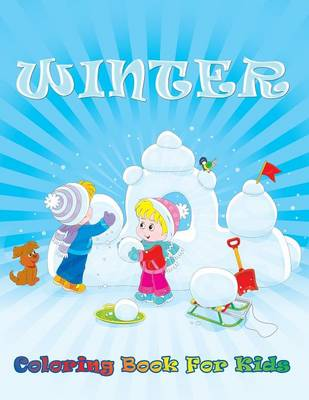Winter Coloring Book for Kids by Speedy Publishing LLC