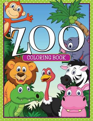 Zoo Coloring Book by Speedy Publishing LLC