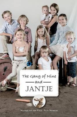 The Gang of Nine and Jantje by Natasja Van Der Valk-Pete Nemeth