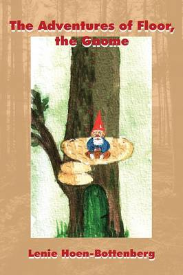 The Adventures of Floor, the Gnome by Lenie Hoen-Bottenberg