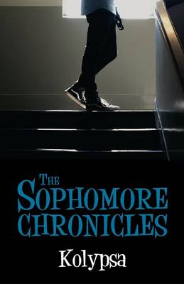 The Sophomore Chronicles by Kolypsa