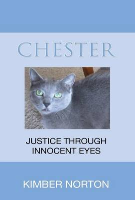 Chester Justice Through Innocent Eyes by Kimber Norton