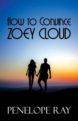 How to Convince Zoey Cloud by Penelope Ray