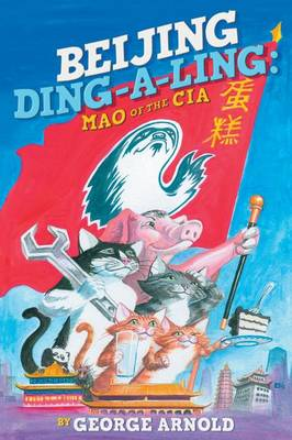 Beijing Ding-A-Ling Mao of the CIA by George (Marshall University) Arnold