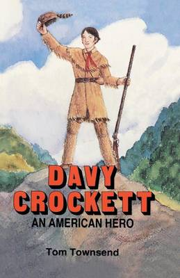 Davy Crockett An American Hero by Tom Townsend