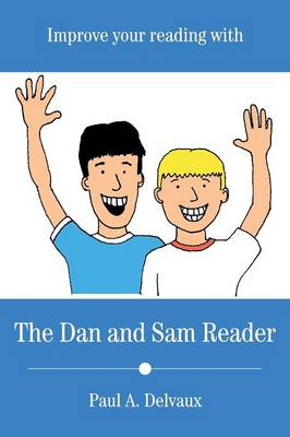 Improve Your Reading with the Dan and Sam Reader by Paul a Delvaux
