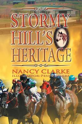 Stormy Hill's Heritage by Nancy Clarke