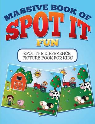 Massive Book of Spot It Fun Spot the Difference Picture Book for Kids by Bowe Packer