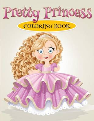 Pretty Princess Coloring Book by Laura Marquet