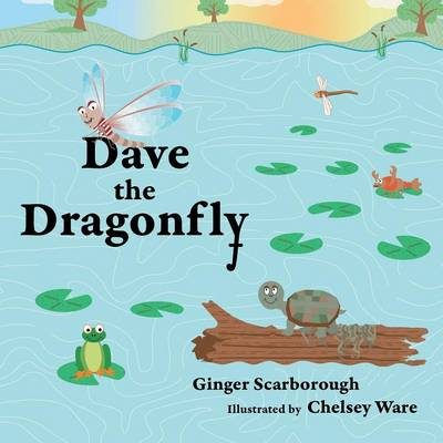 Dave the Dragonfly by Ginger Scarborough