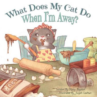 What Does My Cat Do When I'm Away? by Marcy Boynton