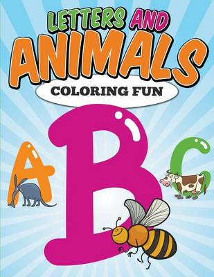 Letters and Animals Coloring Fun by Emily Jacobs