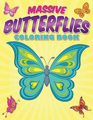 Massive Butterflies Coloring Book With Over 70 Coloring Pages of Beautiful Butterflies by Bowe Packer