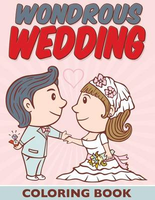 Wondrous Wedding Coloring Book by Bowe Packer