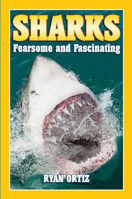 Sharks Fearsome and Fascinating by Andy Ray, Andy Ray