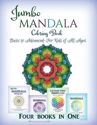 Jumbo Mandala Coloring Book Basic to Advanced-For Kids of All Ages-Four Books in One by Kids World Coloring
