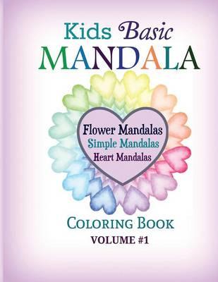 Kids Basic Mandala Coloring Book Flower Mandalas, Simple Mandalas, Heart Mandalas by Color Your World