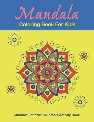 Mandala Coloring Book for Kids by Mandala Design Drawing Group