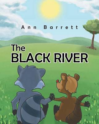 The Black River by Professor of Oncology School of Medicine Health Policy & Practice   Ann (au Western Infirmary, Glasgow University of E Barrett
