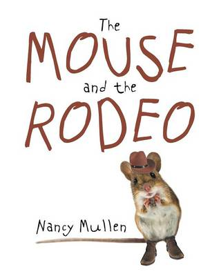 The Mouse and the Rodeo by Nancy Mullen