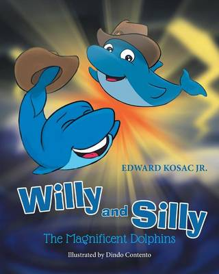Willy and Silly by Edward Kosac Jr