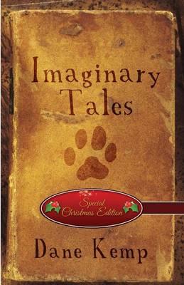 Imaginary Tales (Special Christmas Editon) by Dane Kemp