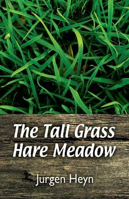 The Tall Grass Hare Meadow by Jurgen Heyn