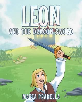 Leon and the Dragon Sword by Maria Pradella