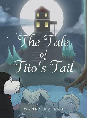 The Tale of Tito's Tail by Wendy Butler