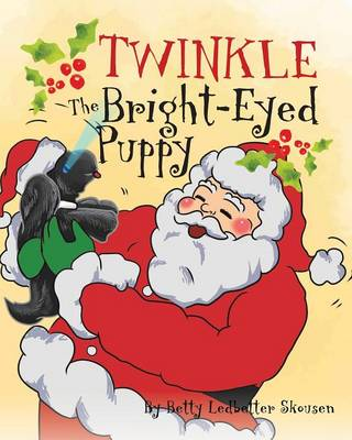 Twinkle, the Bright Eyed Puppy by Betty Ledbetter Skousen