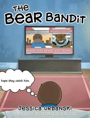 The Bear Bandit by Jessica Urbanski
