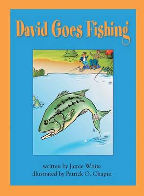 David Goes Fishing by Jamie White