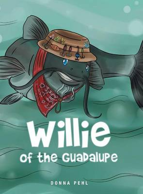 Willie of the Guadalupe by Donna Pehl