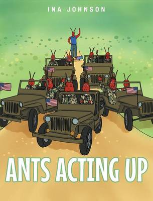 Ants Acting Up by Ina Johnson
