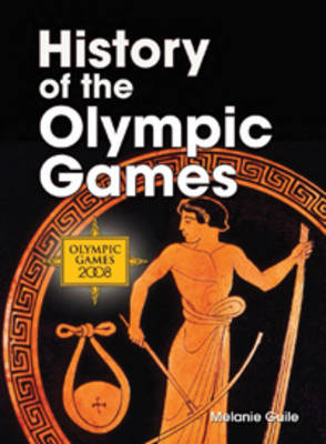 History of the Olympic Games by Melanie Guile