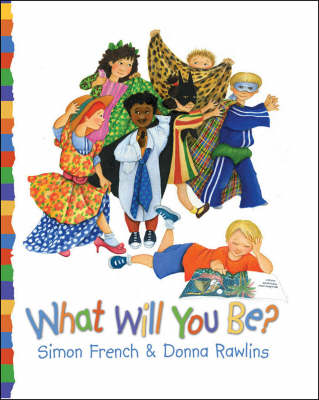 What Will You Be? by Simon French