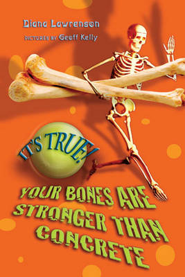 It's True! - Your Bones are Stronger Than Concrete by Diana Lawrenson