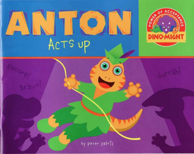 Anton Acts Up by Peter Zafris