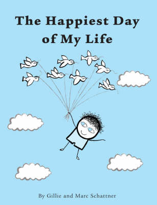 The Happiest Day of My Life by Gillie Schattner, Marc Schattner