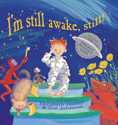 I'm Still Awake, Still! by Elizabeth Honey, Sue Johnson