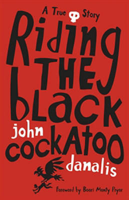 Riding the Black Cockatoo by John Danalis, Boori Monty Pryor